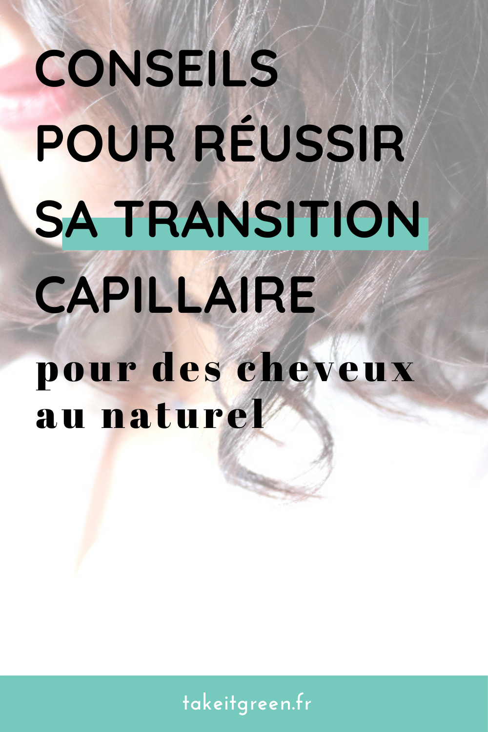 Transition capillaire au naturel
